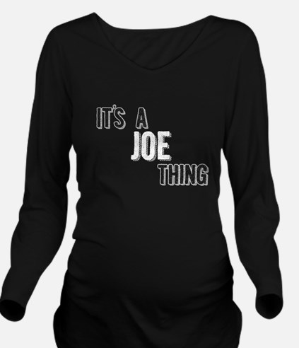 Its A Joe Thing Long Sleeve Maternity T-Shirt