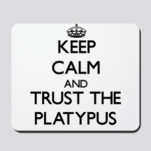 Keep calm and Trust the Platypus Mousepad