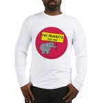NO PEANUTS for me - allergy a Long Sleeve T-Shirt