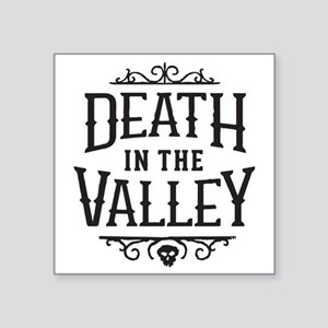 "Death in the Valley - Skull Square Sticker 3"" x 3"""