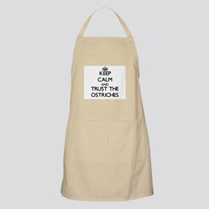 Keep calm and Trust the Ostriches Apron