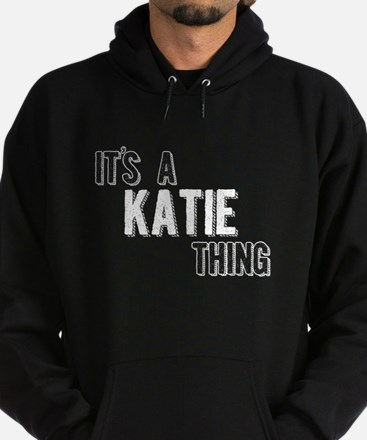 Its A Katie Thing Hoodie