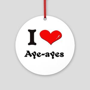 I love aye-ayes  Ornament (Round)