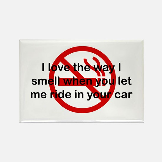 The Way I Smell In Your Car Rectangle Magnet