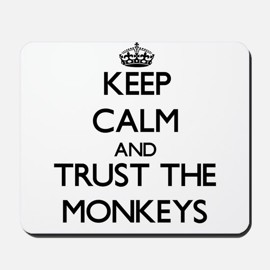 Keep calm and Trust the Monkeys Mousepad
