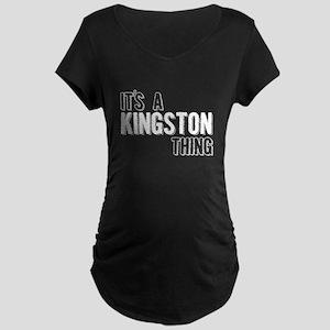 Its A Kingston Thing Maternity T-Shirt