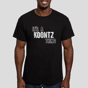 Its A Koontz Thing T-Shirt