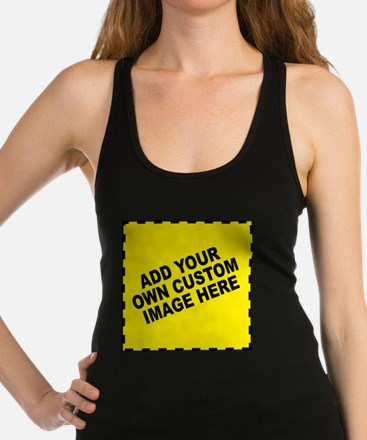 Add Your Own Custom Image Racerback Tank Top