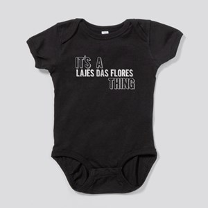 Its A Lajes Das Flores Thing Baby Bodysuit