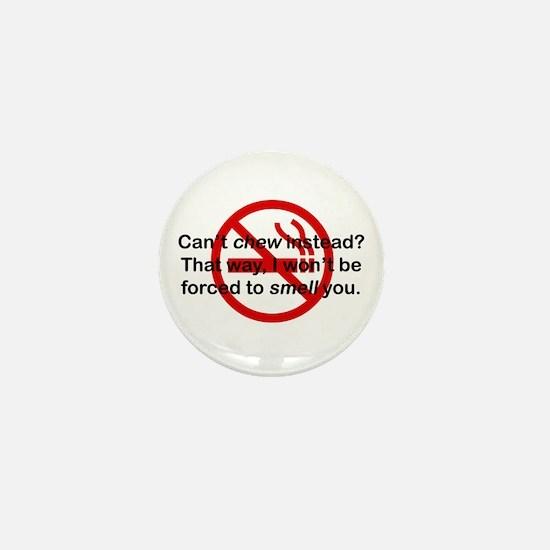 Can't Chew Instead? Mini Button