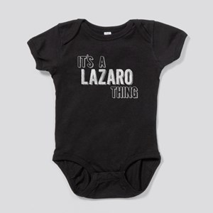 Its A Lazaro Thing Baby Bodysuit