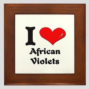 I love african violets  Framed Tile