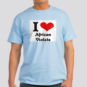 I love african violets Light T-Shirt
