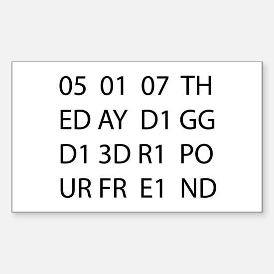 05 01 07 THE DAY DIGG DIED R Sticker (Rectangular