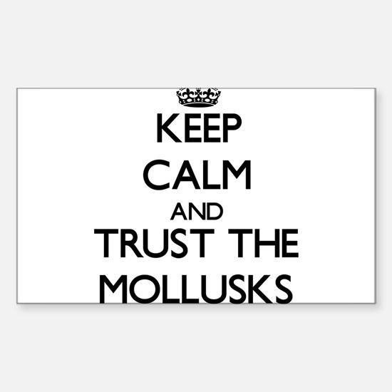 Keep calm and Trust the Mollusks Decal