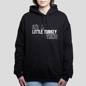 Its A Little Turkey Thing Women's Hooded Sweatshir