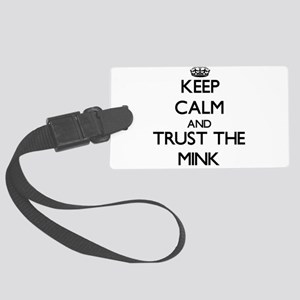 Keep calm and Trust the Mink Luggage Tag