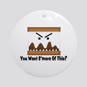 You Want S'more Of This? Ornament (Round)
