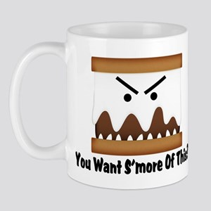 You Want S'more Of This? Mug