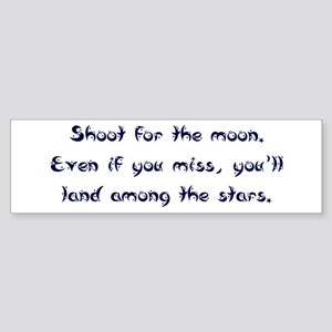 Shoot for the Moon Bumper Sticker