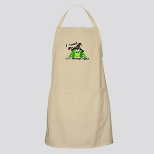 I Toad You I'm Always Right Apron