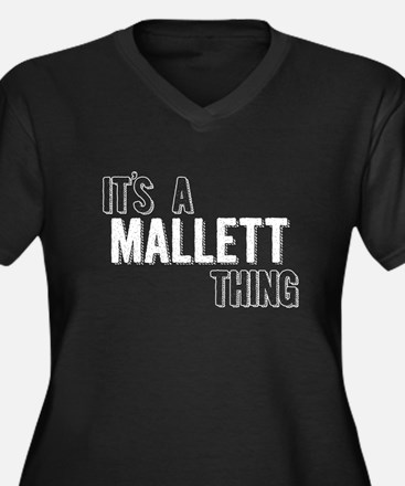 Its A Mallett Thing Plus Size T-Shirt