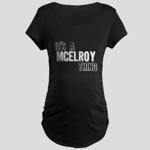 Its A Mcelroy Thing Maternity T-Shirt