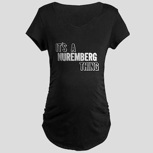 Its A Nuremberg Thing Maternity T-Shirt