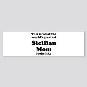 Sicilian mom Bumper Sticker
