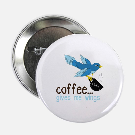 """Coffee Gives Me Wings 2.25"""" Button"""