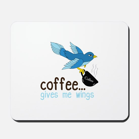 Coffee Gives Me Wings Mousepad