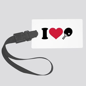 I love Ping Pong table tennis Large Luggage Tag