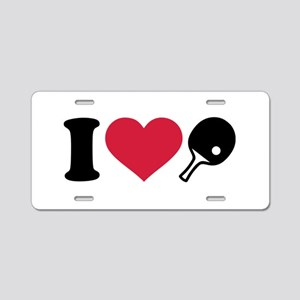 I love Ping Pong table tenn Aluminum License Plate