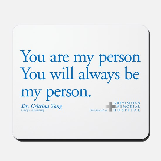 You Are My Person Mousepad