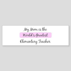 Worlds Greatest Elementary Te Bumper Sticker