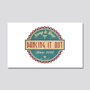 Dancing It Out Since 2005 Car Magnet 20 x 12