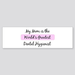Worlds Greatest Dental Hygien Bumper Sticker