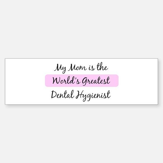 Worlds Greatest Dental Hygien Bumper Bumper Bumper Sticker