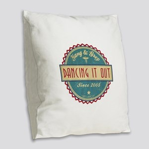 Dancing It Out Since 2005 Burlap Throw Pillow