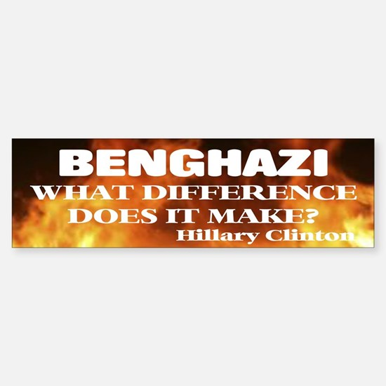 Benghazi What Difference Does It Bumper Bumper Bumper Sticker