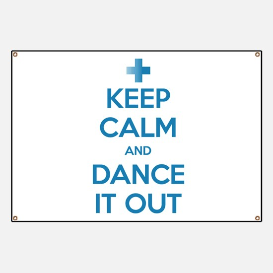 Keep Calm and Dance It Out Banner