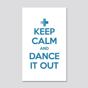 Keep Calm and Dance It Out 22x14 Wall Peel