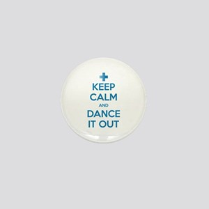 Keep Calm and Dance It Out Mini Button