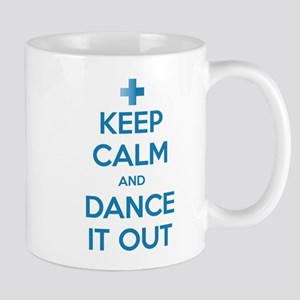 Keep Calm and Dance It Out Mug