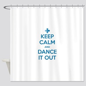 Keep Calm and Dance It Out Shower Curtain