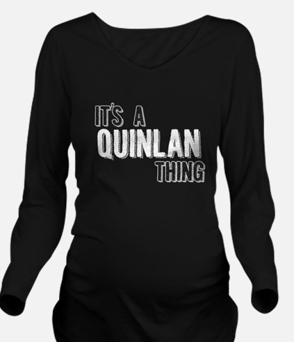 Its A Quinlan Thing Long Sleeve Maternity T-Shirt