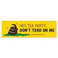 DON'T TERD ON ME Bumper Sticker