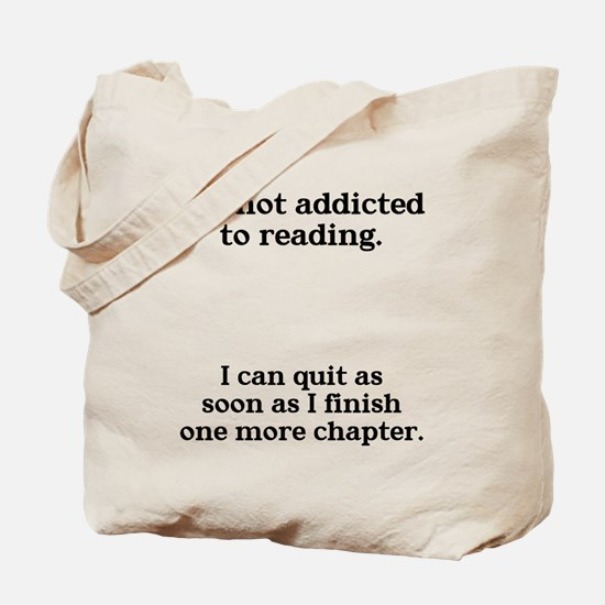 Not addicted to reading Tote Bag