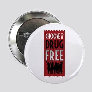 """Choose to be Drug Free 2.25"""" Button"""