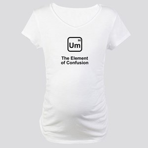 Um Element of Confusion Maternity T-Shirt